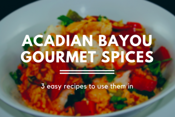 Acadian bayou gourmet spices how to use them